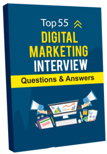 Top 55 Digital Marketing Interview Questions and Answers