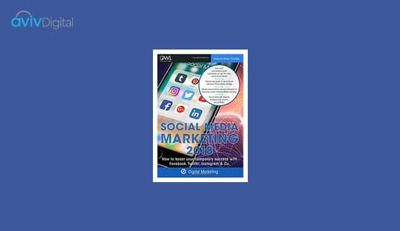 Social Media Marketing 2018 - How to boost your company's success with Facebook, Twitter, Instagram & Co